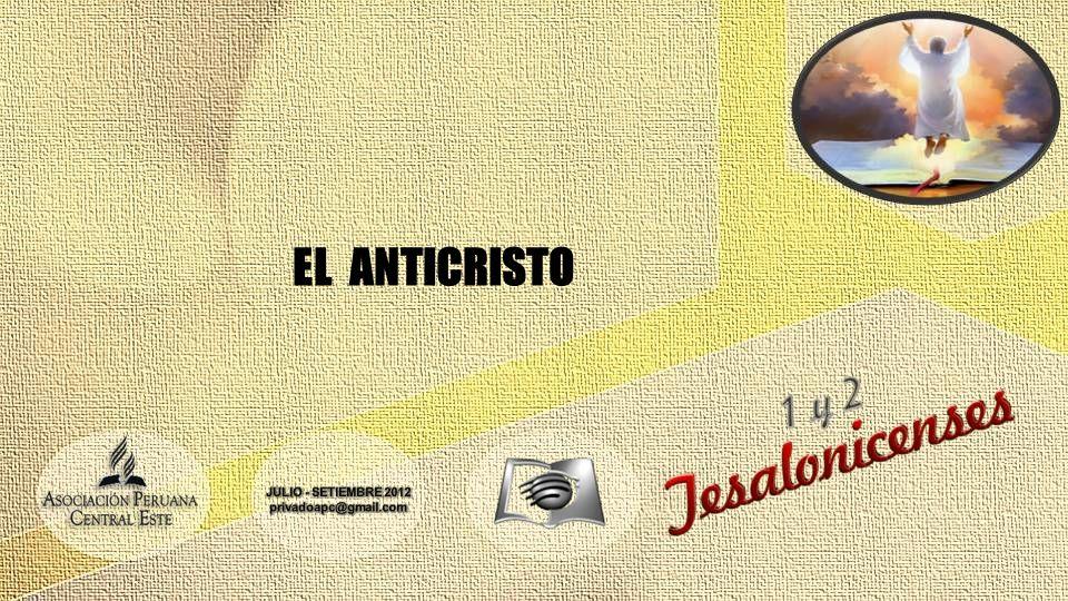 EL ANTICRISTO JULIO - SETIEMBRE 2012 privadoapc@gmail.com