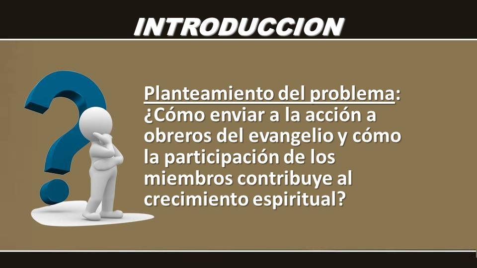 INTRODUCCION Planteamiento del problema: