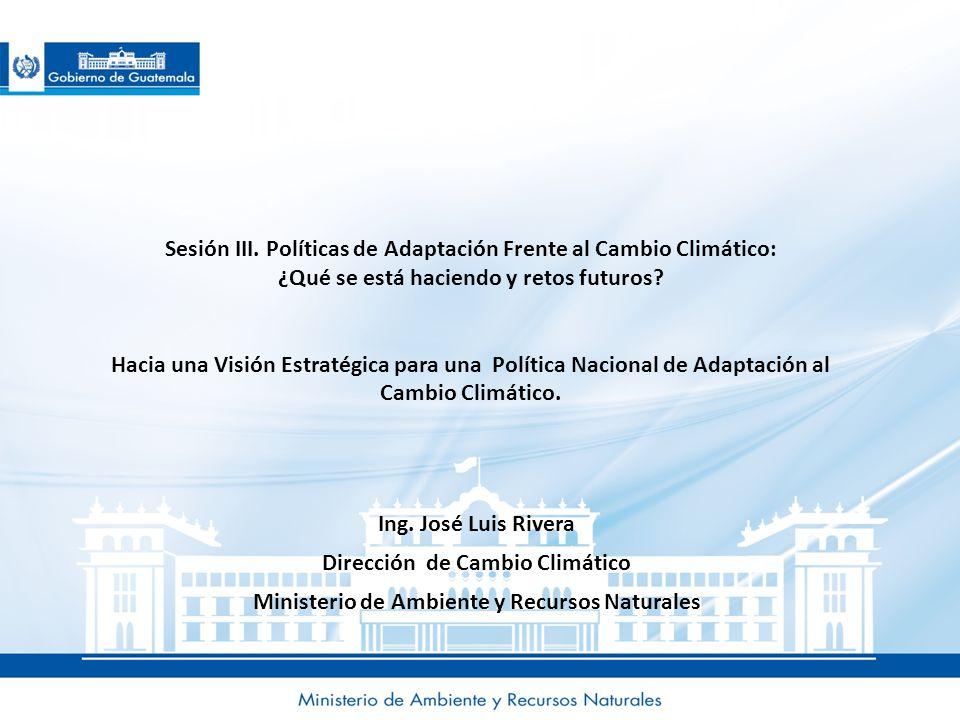 Sesión III. Políticas de Adaptación Frente al Cambio Climático: