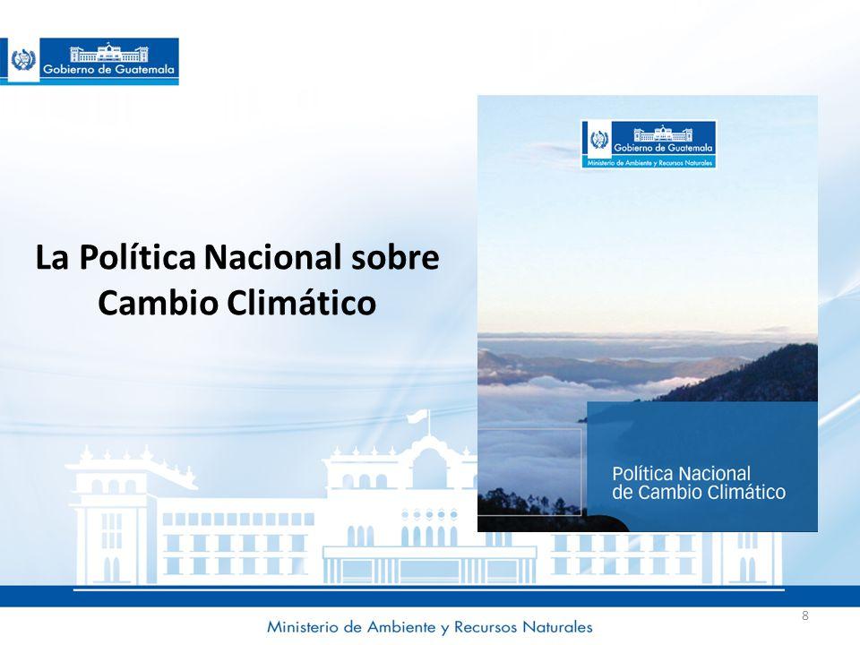 La Política Nacional sobre Cambio Climático