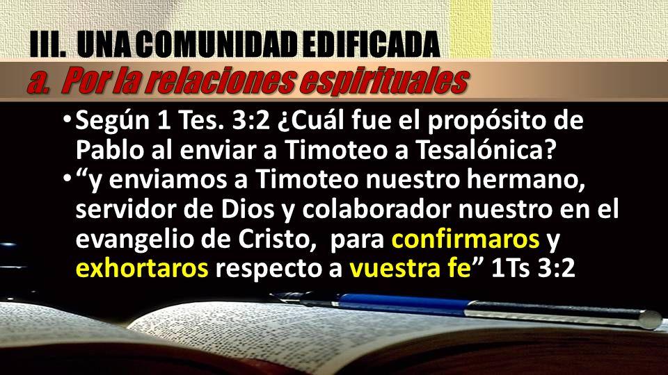 III. UNA COMUNIDAD EDIFICADA a. Por la relaciones espirituales