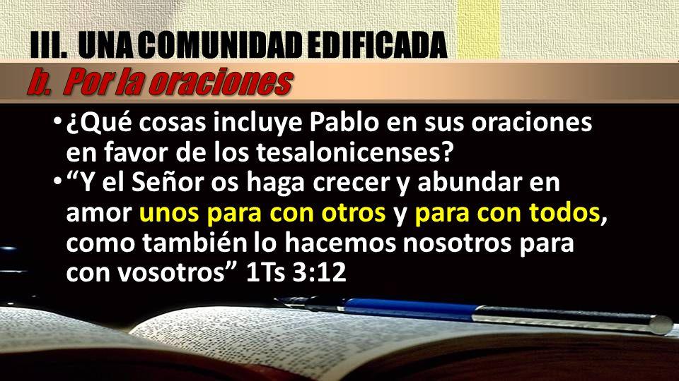 III. UNA COMUNIDAD EDIFICADA b. Por la oraciones