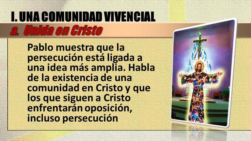 I. UNA COMUNIDAD VIVENCIAL a. Unida en Cristo