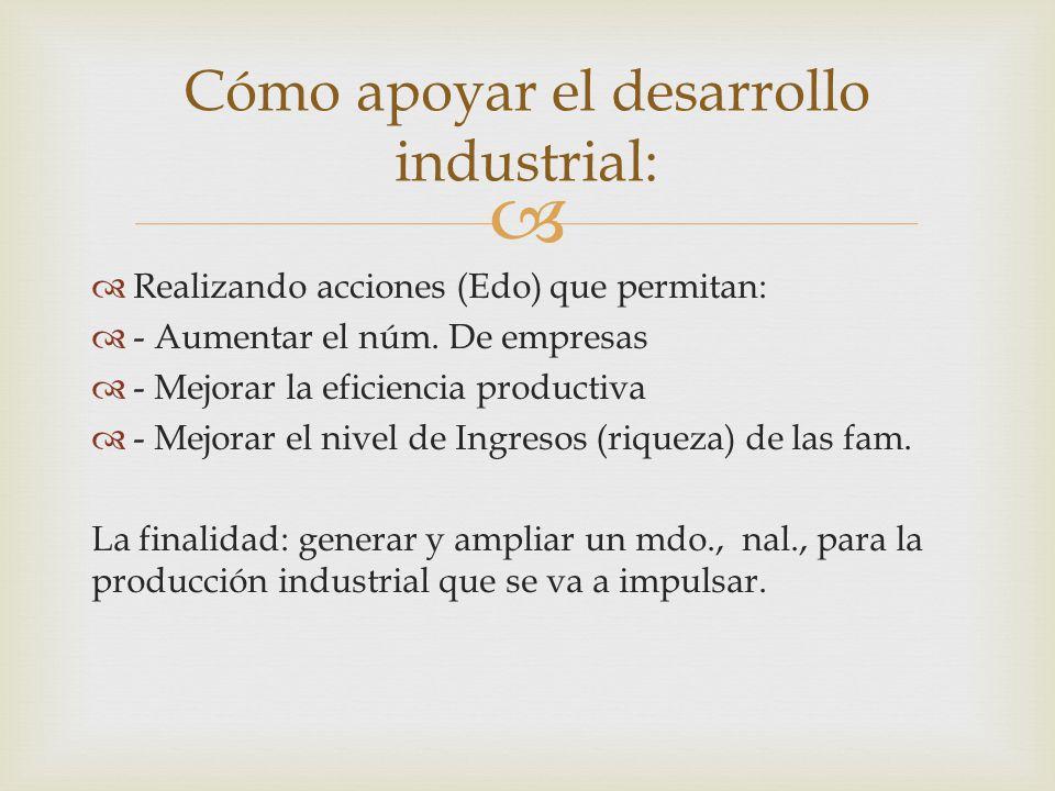 Cómo apoyar el desarrollo industrial: