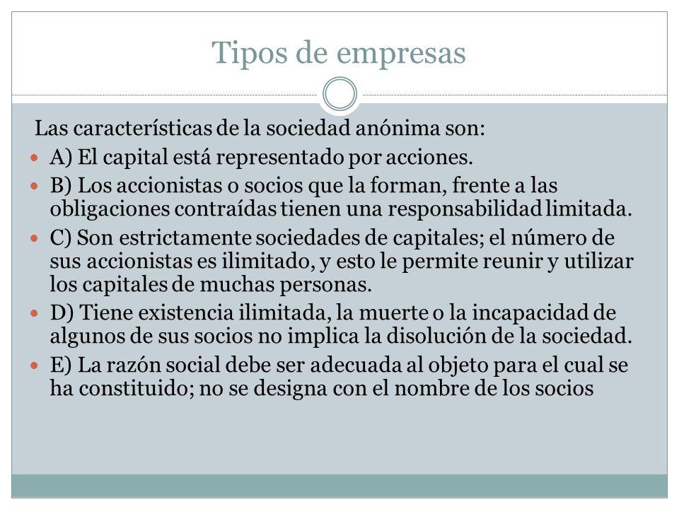 Tipos de empresas Las características de la sociedad anónima son: