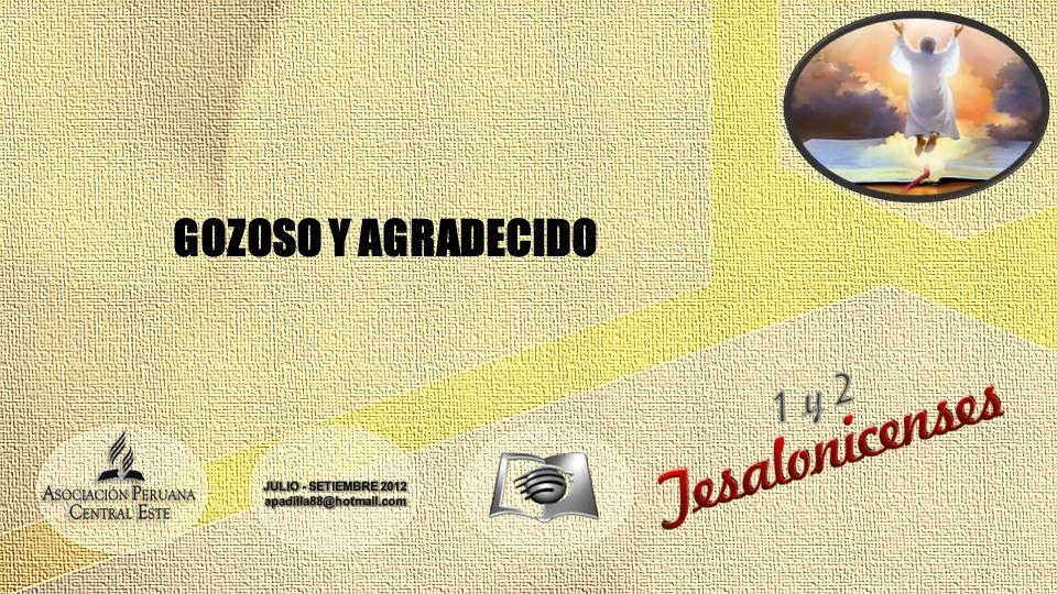GOZOSO Y AGRADECIDO JULIO - SETIEMBRE 2012 apadilla88@hotmail.com