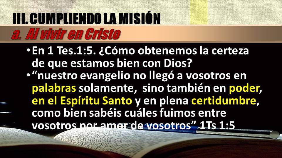 III. CUMPLIENDO LA MISIÓN a. Al vivir en Cristo