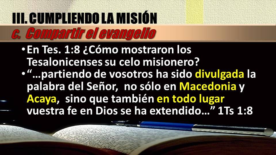III. CUMPLIENDO LA MISIÓN c. Compartir el evangelio