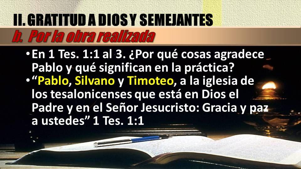 II. GRATITUD A DIOS Y SEMEJANTES b. Por la obra realizada