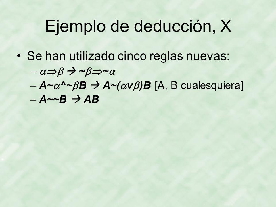 Ejemplo de deducción, X Se han utilizado cinco reglas nuevas: