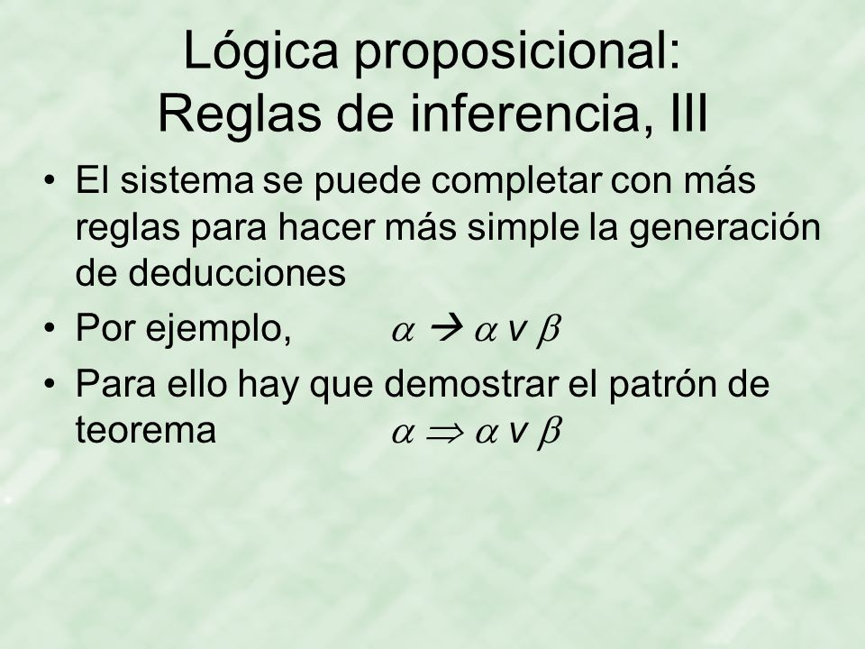 Lógica proposicional: Reglas de inferencia, III