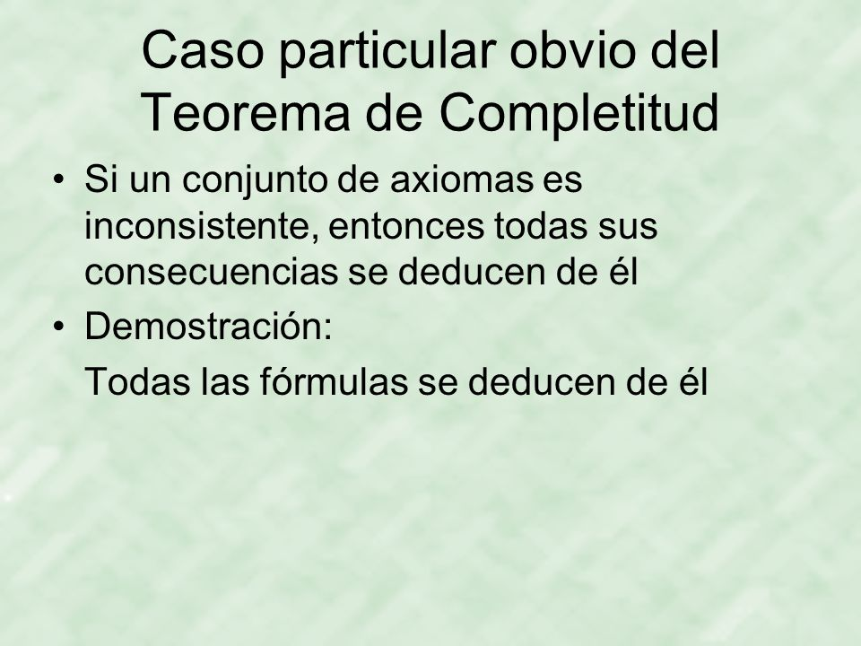 Caso particular obvio del Teorema de Completitud