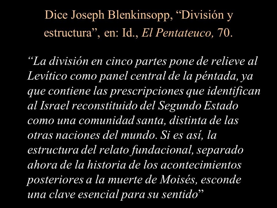 Dice Joseph Blenkinsopp, División y estructura , en: Id