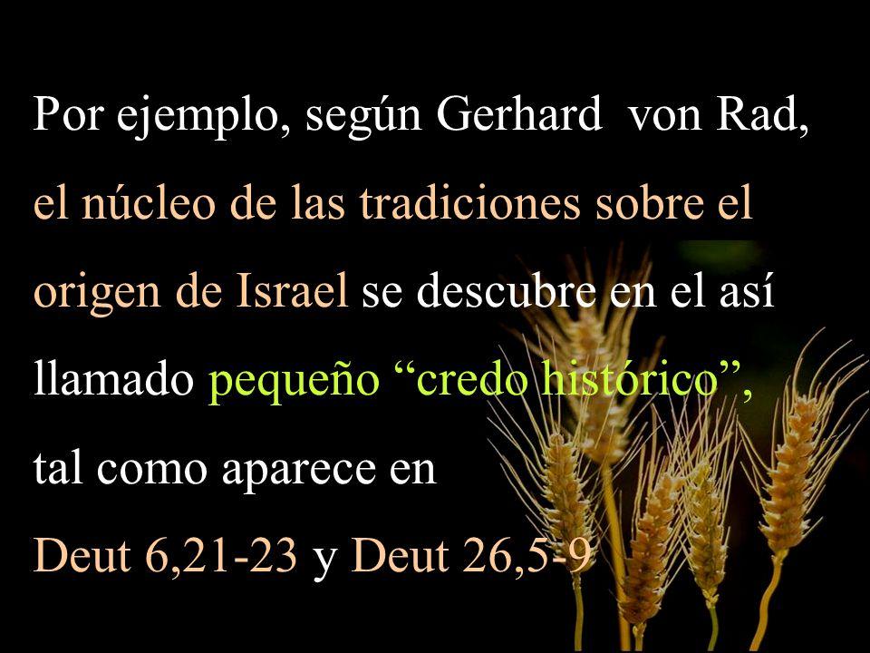 Por ejemplo, según Gerhard von Rad,
