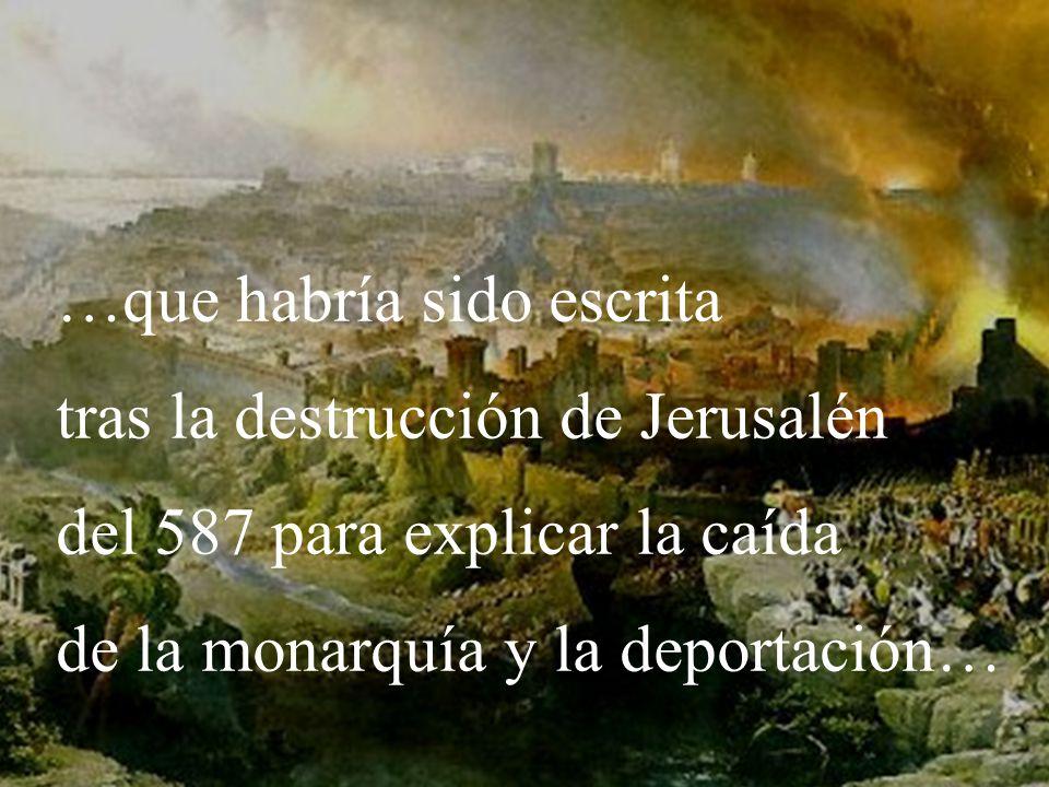 …que habría sido escrita tras la destrucción de Jerusalén