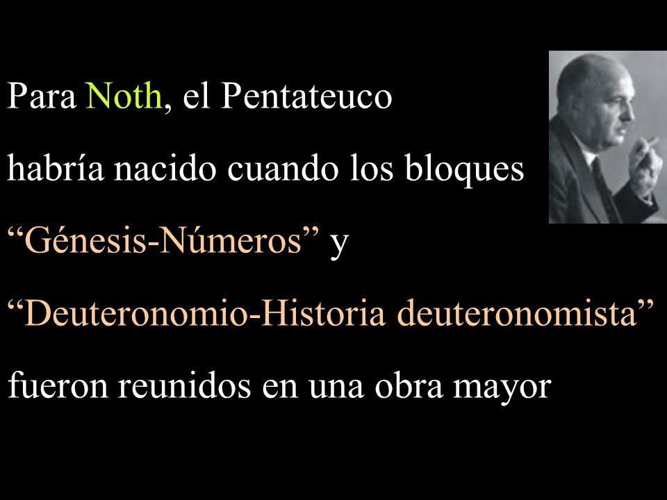Para Noth, el Pentateuco