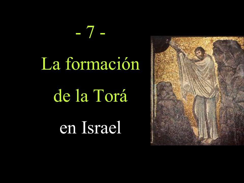 - 7 - La formación de la Torá en Israel