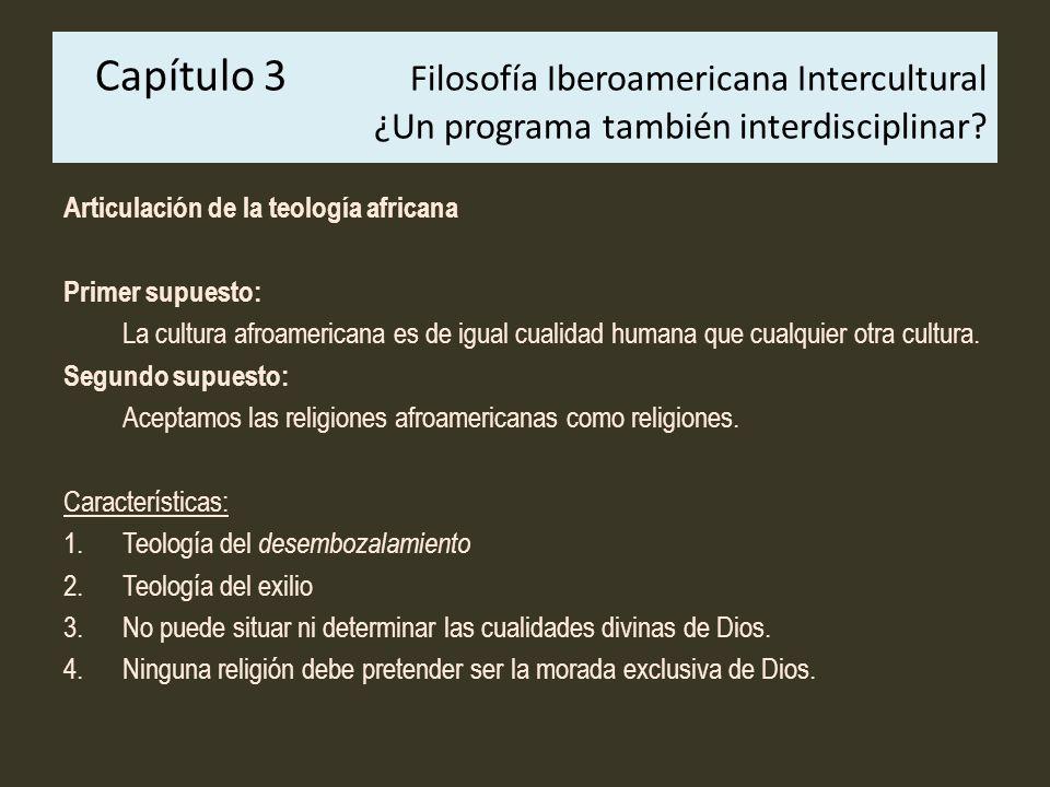 Capítulo 3 Filosofía Iberoamericana Intercultural ¿Un programa también interdisciplinar