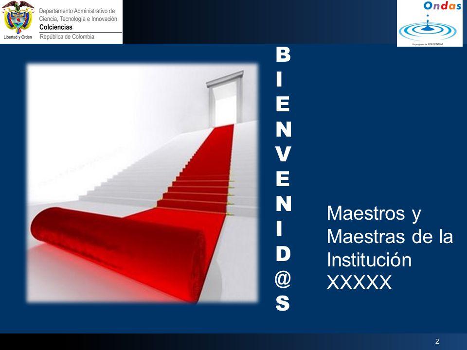 BIENVENID@S Maestros y Maestras de la Institución XXXXX