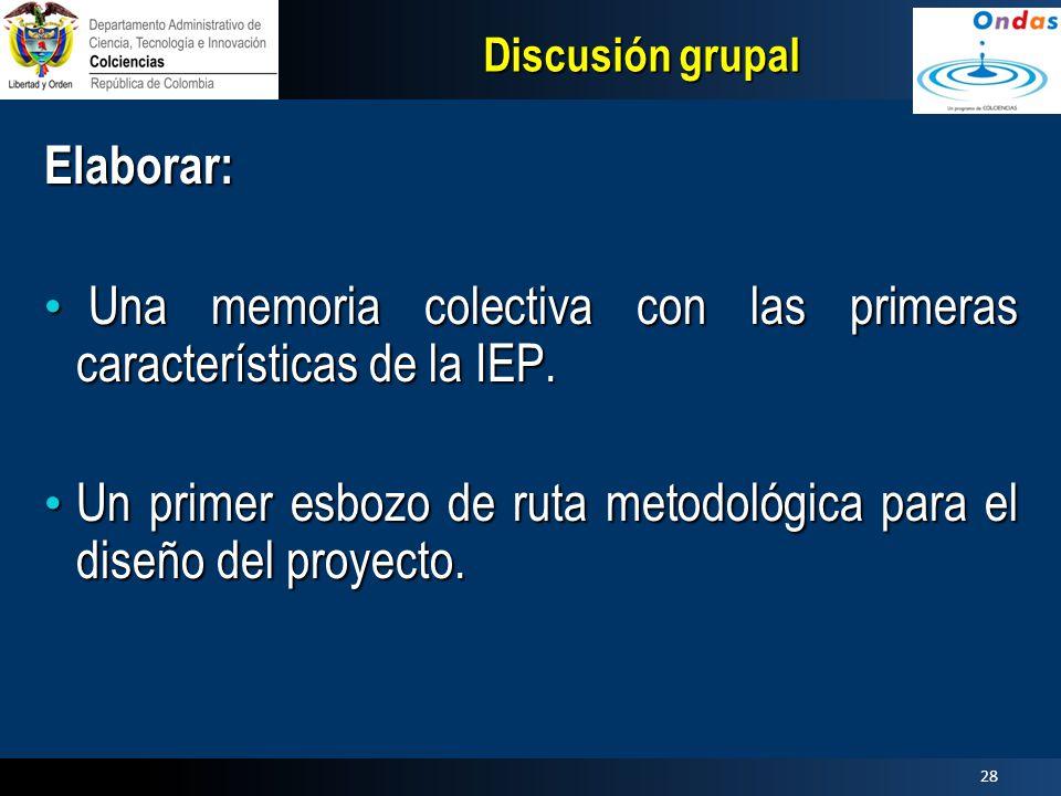 Una memoria colectiva con las primeras características de la IEP.