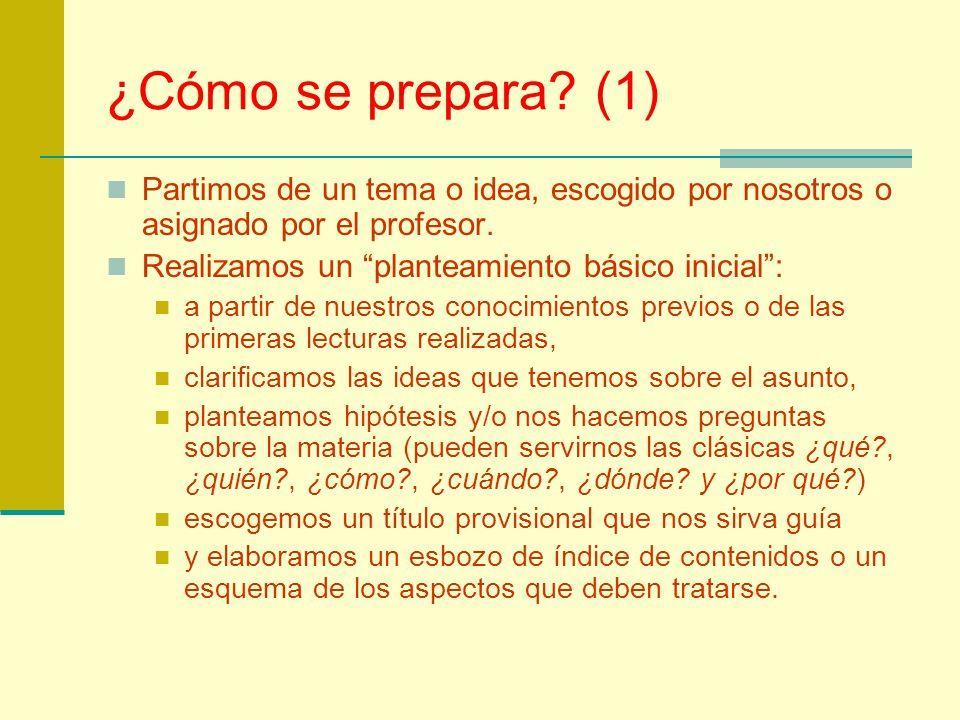 ¿Cómo se prepara (1) Partimos de un tema o idea, escogido por nosotros o asignado por el profesor.