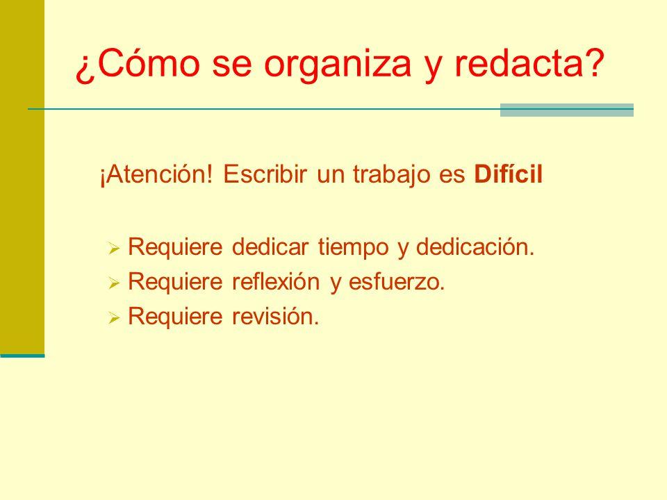 ¿Cómo se organiza y redacta