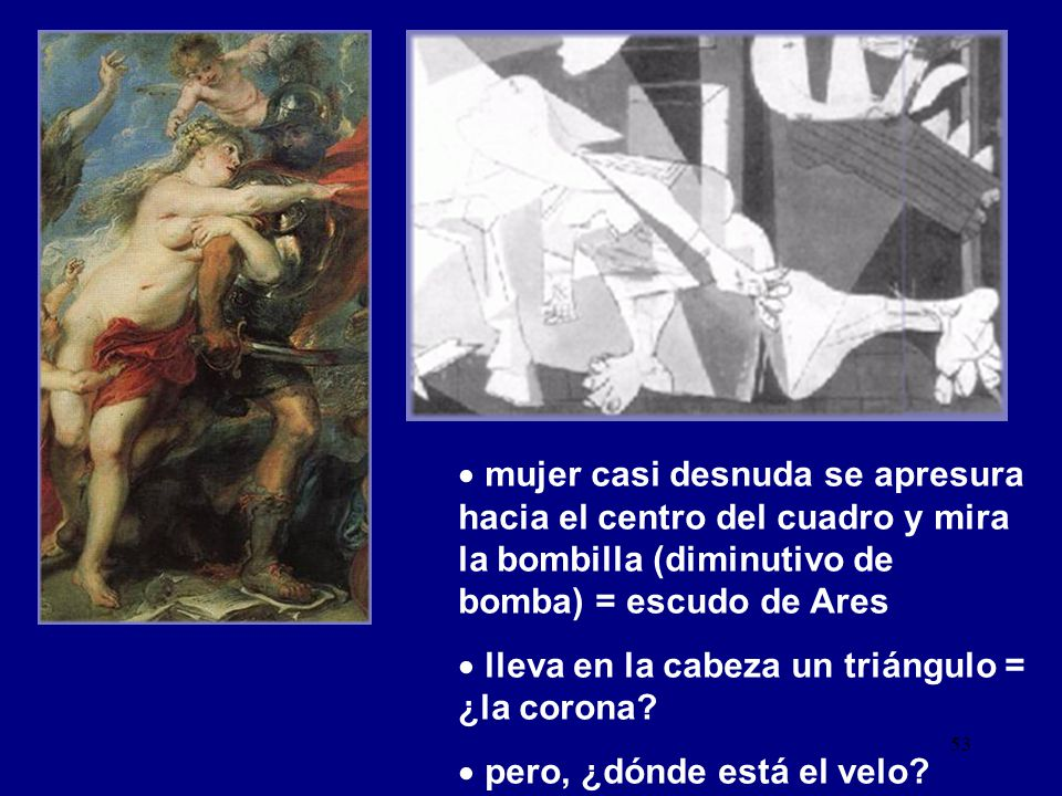mujer casi desnuda se apresura hacia el centro del cuadro y mira la bombilla (diminutivo de bomba) = escudo de Ares