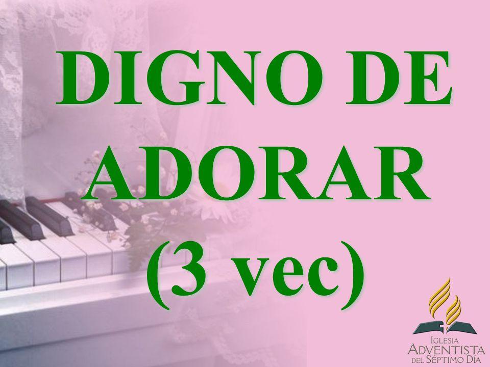 DIGNO DE ADORAR (3 vec)