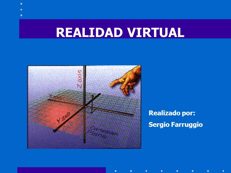 REALIDAD VIRTUAL Realizado por: Sergio Farruggio