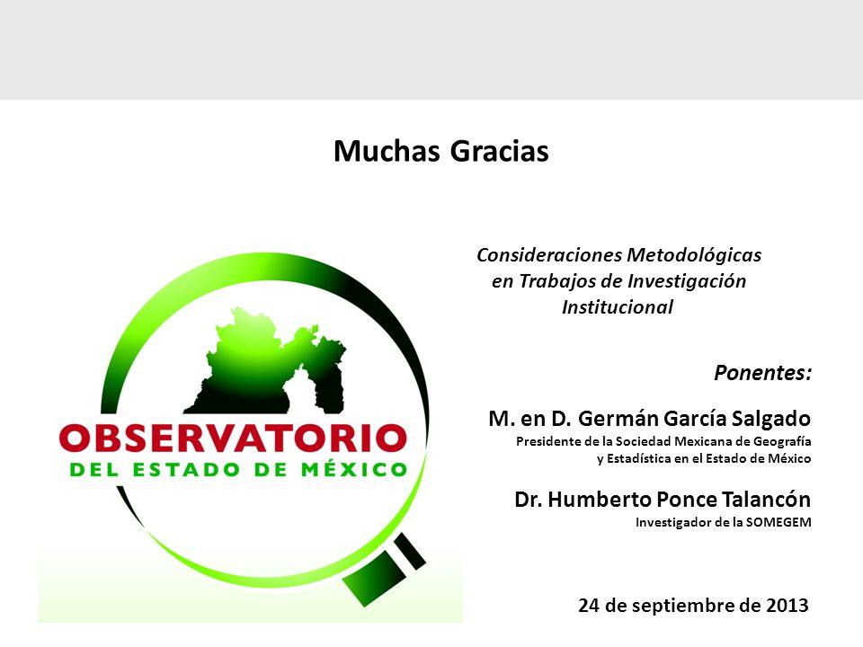 Muchas Gracias Ponentes: M. en D. Germán García Salgado