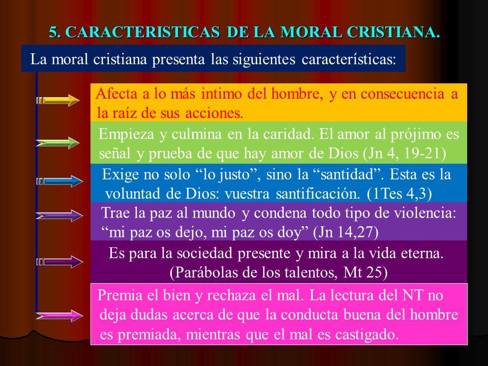 5. CARACTERISTICAS DE LA MORAL CRISTIANA.