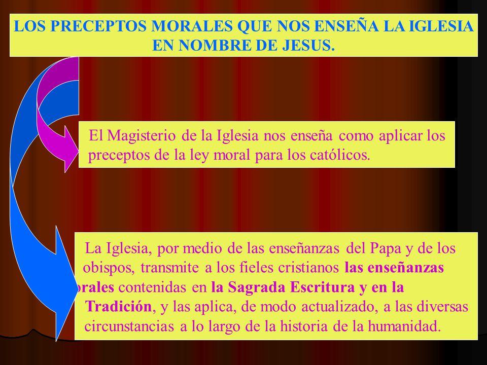 LOS PRECEPTOS MORALES QUE NOS ENSEÑA LA IGLESIA