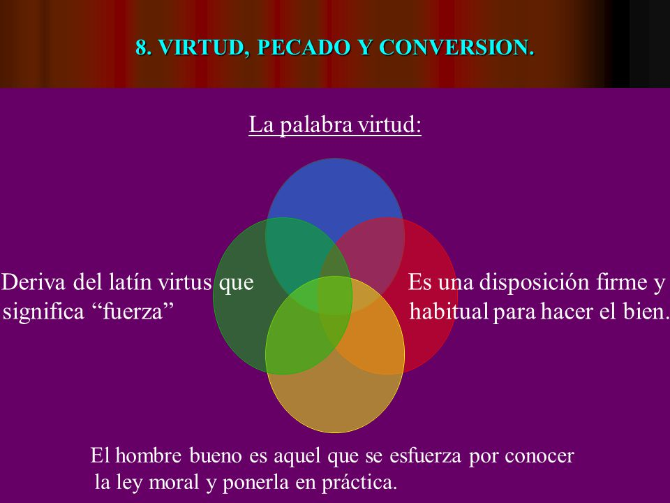 8. VIRTUD, PECADO Y CONVERSION.