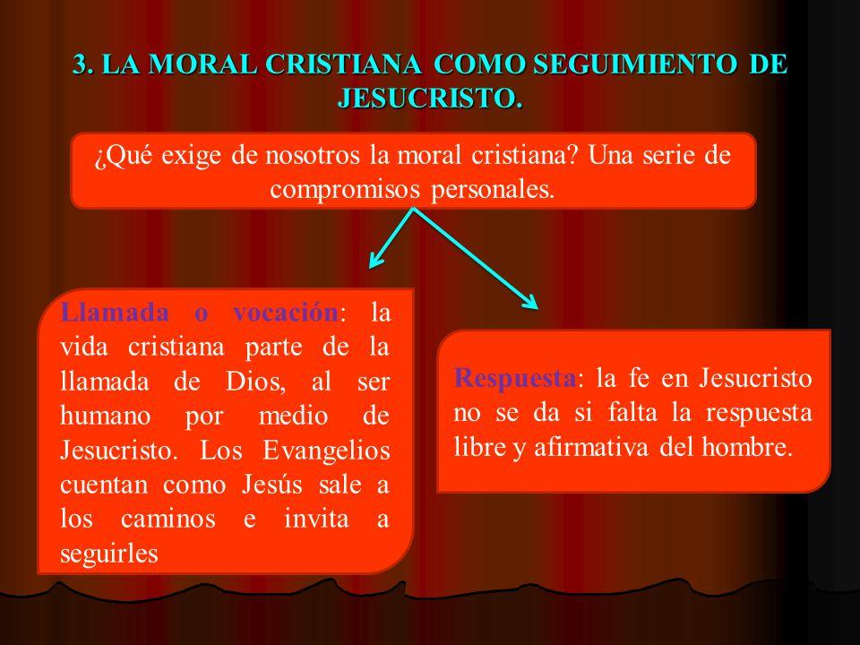 3. LA MORAL CRISTIANA COMO SEGUIMIENTO DE JESUCRISTO.