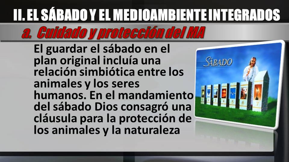 II. EL SÁBADO Y EL MEDIOAMBIENTE INTEGRADOS