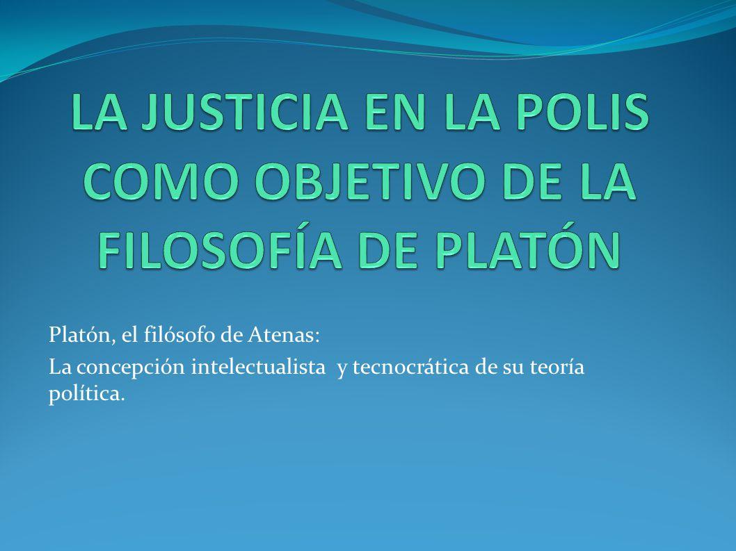 LA JUSTICIA EN LA POLIS COMO OBJETIVO DE LA FILOSOFÍA DE PLATÓN