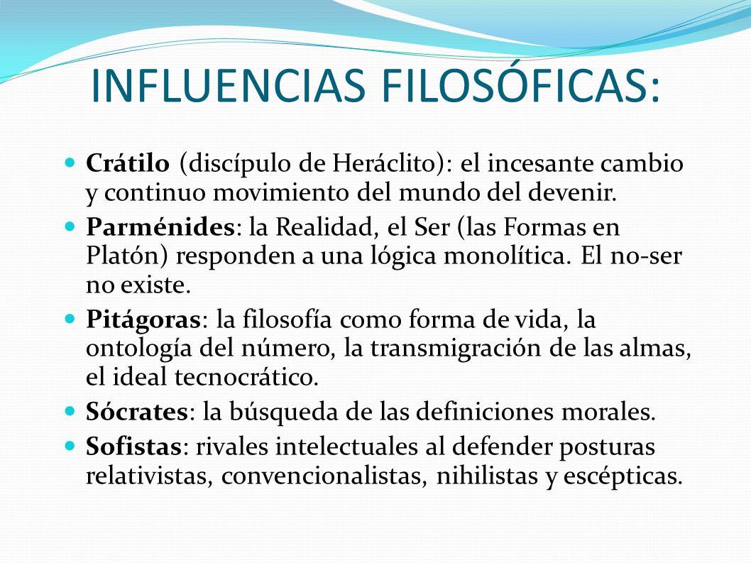 INFLUENCIAS FILOSÓFICAS:
