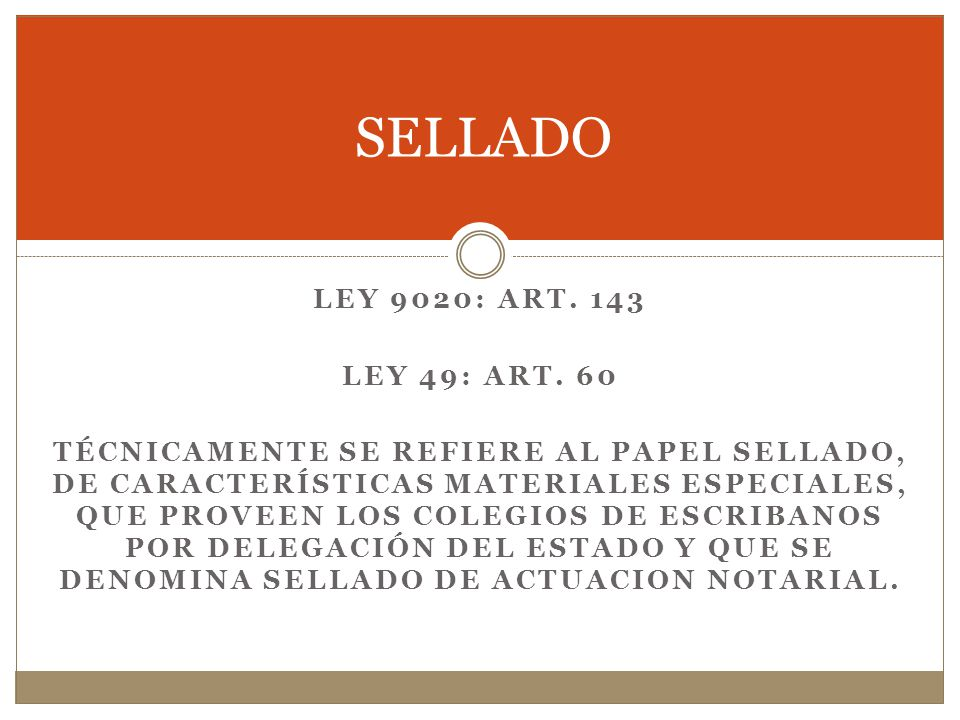 SELLADO LEY 9020: ART. 143 LEY 49: ART. 60