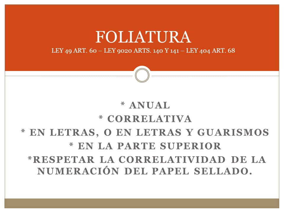 FOLIATURA LEY 49 ART. 60 – LEY 9020 ARTS. 140 Y 141 – LEY 404 ART. 68