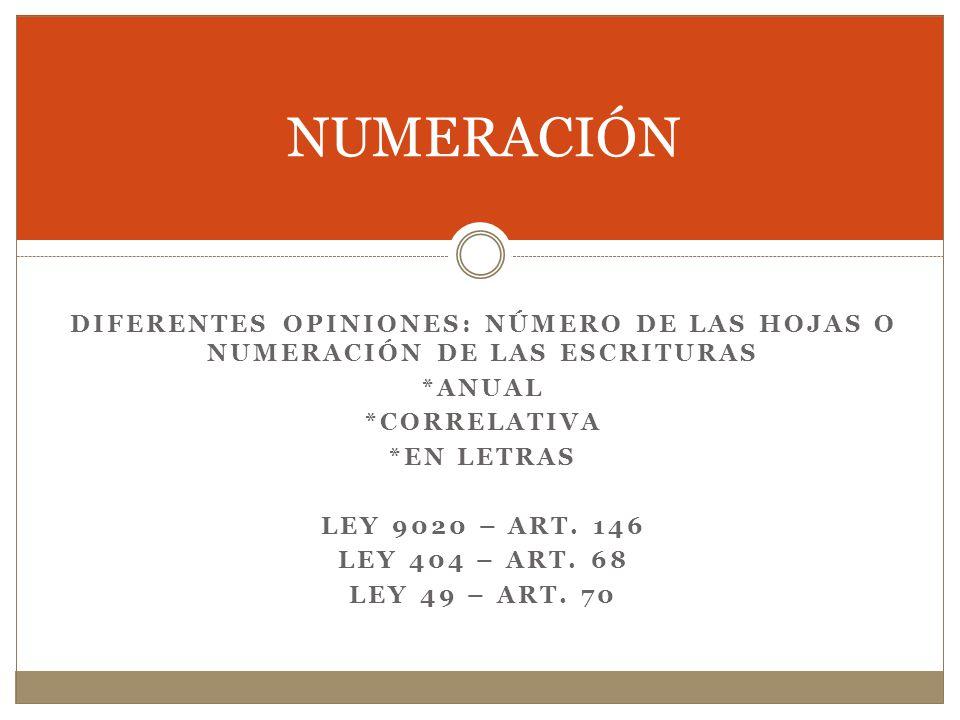 NUMERACIÓN DIFERENTES OPINIONES: NÚMERO DE LAS HOJAS O NUMERACIÓN DE LAS ESCRITURAS. *ANUAL. *CORRELATIVA.