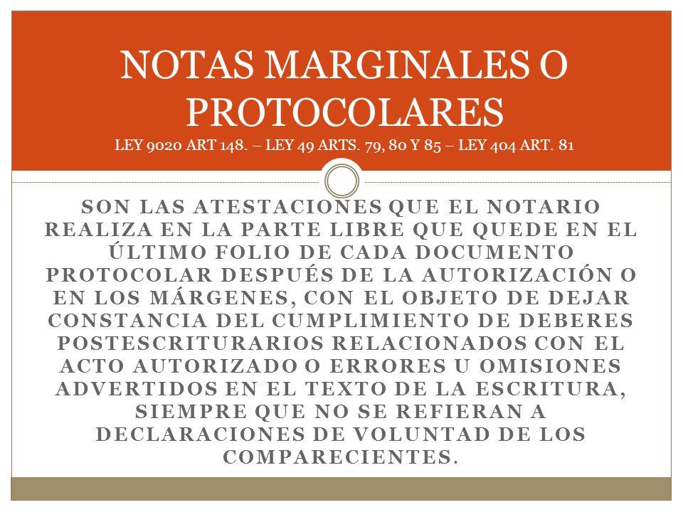 NOTAS MARGINALES O PROTOCOLARES LEY 9020 ART 148. – LEY 49 ARTS