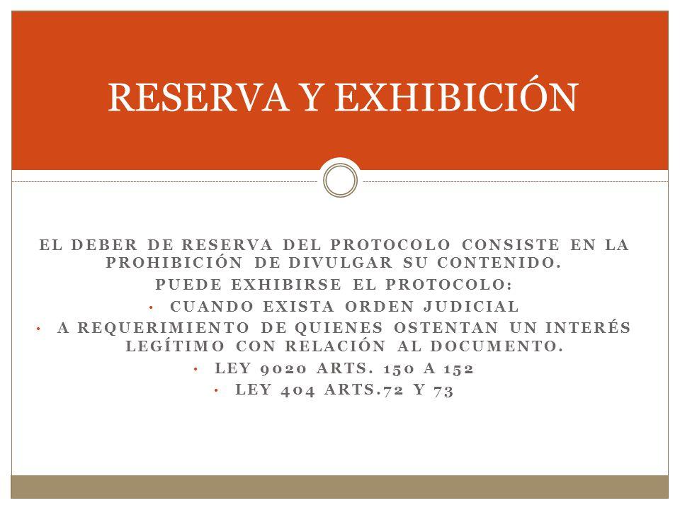 PUEDE EXHIBIRSE EL PROTOCOLO: CUANDO EXISTA ORDEN JUDICIAL
