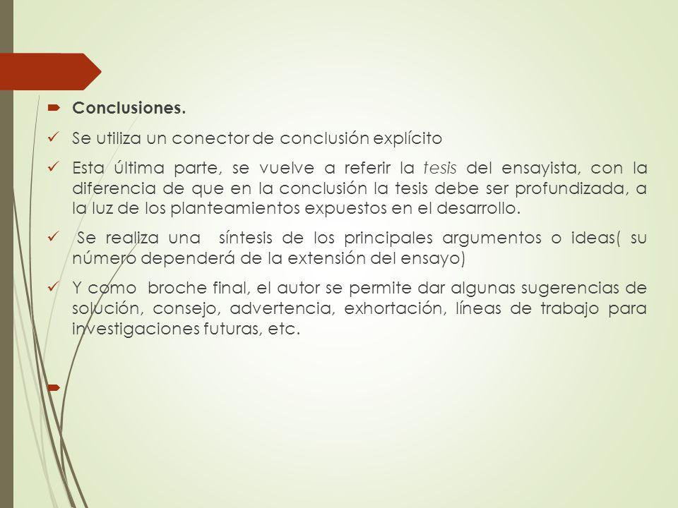 Conclusiones. Se utiliza un conector de conclusión explícito.