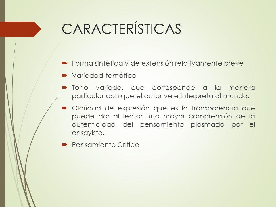 CARACTERÍSTICAS Forma sintética y de extensión relativamente breve