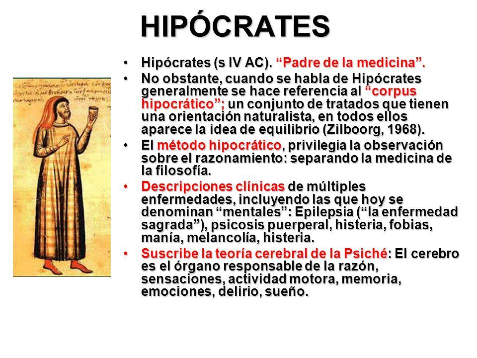 HIPÓCRATES Hipócrates (s IV AC). Padre de la medicina .