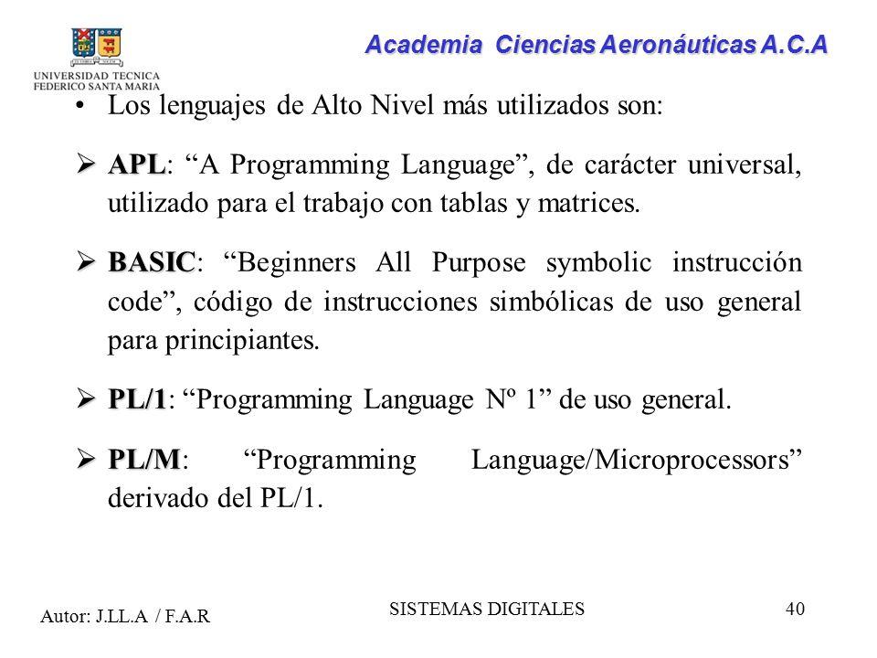 Los lenguajes de Alto Nivel más utilizados son: