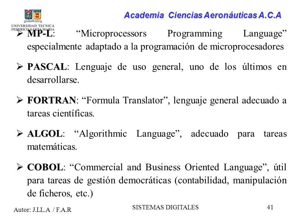 PASCAL: Lenguaje de uso general, uno de los últimos en desarrollarse.