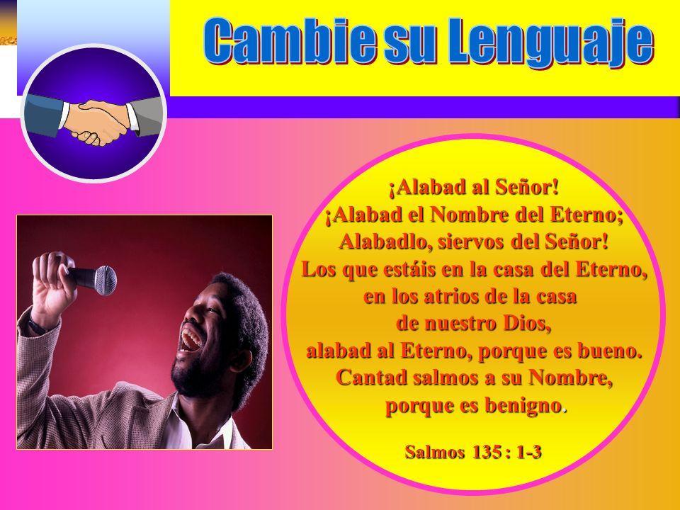 ¡Alabad el Nombre del Eterno; Alabadlo, siervos del Señor!