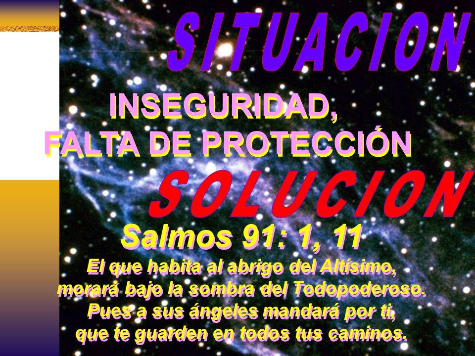 INSEGURIDAD, FALTA DE PROTECCIÓN Salmos 91: 1, 11