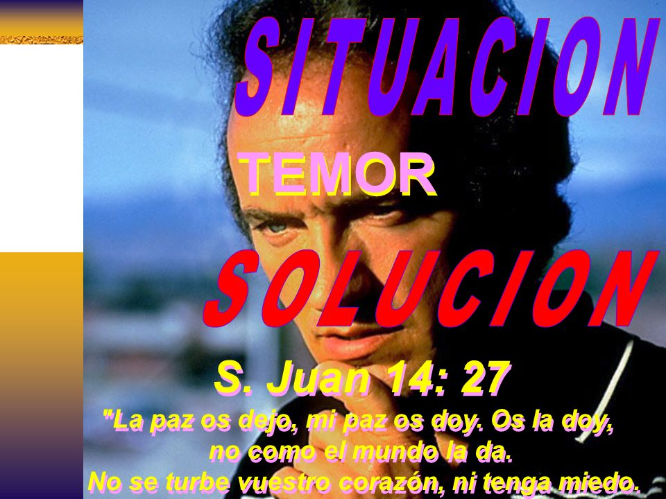 TEMOR S. Juan 14: 27 SITUACION SOLUCION